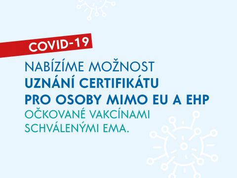 Uznávání certifikátu pro osoby očkované mimo EU a EHP vakcínami schválenými EMA